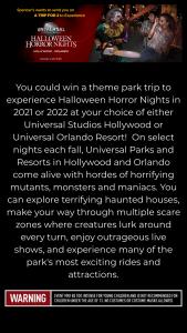 Spencer's – Halloween Horror Nights – Win Orlando Resort destination is chosen Winner will receive a four day three night trip for Winner and one Guest to Universal Orlando Resort in Orlando Florida