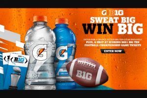 The Gatorade Company – Sweat Big Win Big Instant Win Game & – Win (1) Grand Prize will be awarded which consists of a Trip for two (2) to the 2021 Big Ten Football Championship
