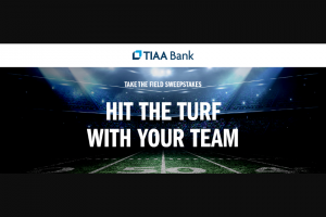 Tiaa Bank – Take The Field – Win awarded for each Sweepstakes as outlined in the chart below
