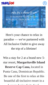 """Travelzoo – All Inclusive Outlet Raf – Win a Five (5) night stay for two (2) adults in a Luxury Junior Suite at the Margaritaville Cap Cana with roundtrip airfare and private transfers to and from the airport (the """"Grand Prize"""")."""