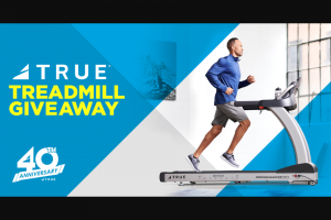 True Fitness – Treadmill Giveaway – Win One TRUE Performance 800 Treadmill (ARV $5299 USD) with standard delivery and installation