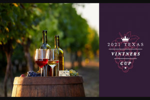 Uncork Texas Wines And Texas Monthly – 2021 Texas Vintner's Cup Sweepstakes