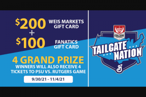 General Mills And Weis Markets – Tailgate Nation – Win 4 tickets to Penn State Football Game PSU vs Rutgers Scarlet Knights on 11/27/2021 Total ARV of all prizes $14400.00.