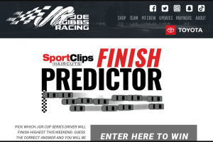 Joe Gibbs Racing – Sport Clips Finish Predictor – Win will each be awarded one season's worth of free haircuts each valued at $250.00.