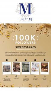 Lady M Confections – 100k Followers Sweepstakes