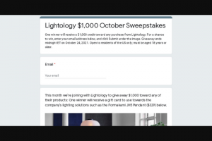 Lightology – $1000 October – Win a $1000 credit toward any purchase from Lightology