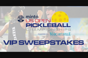 Minto – Us Open Pickleball – Win a 9-night stay for four (4) (winner and three (3) guests age 21 or older) at the Stay & Play Getaway at The Isles of Collier Preserve in Naples