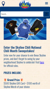 """Skyline Chili – National Chili Month – Win one (1) $500 Skyline Gift Card and $100 worth of Skyline-branded merchandise of the Winner's choice with an approximate retail value (""""ARV"""") of $600."""