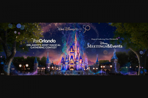 Visit Orlando – Most Magical Gathering Contest – Win THE GRAND PRIZE